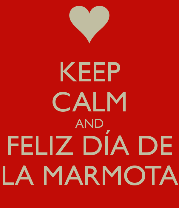 keep-calm-and-feliz-dia-de-la-marmota