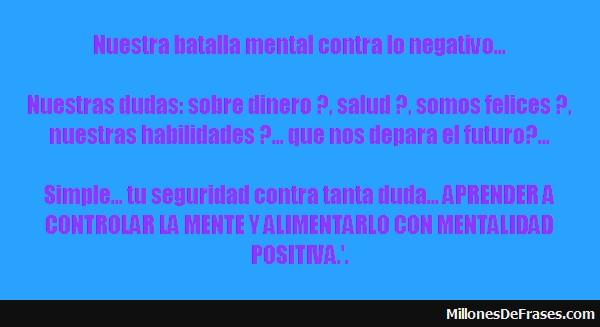 nuestra-batalla-mental-contra-lo-negativo-nuestras-20120922033520-0353520699010007