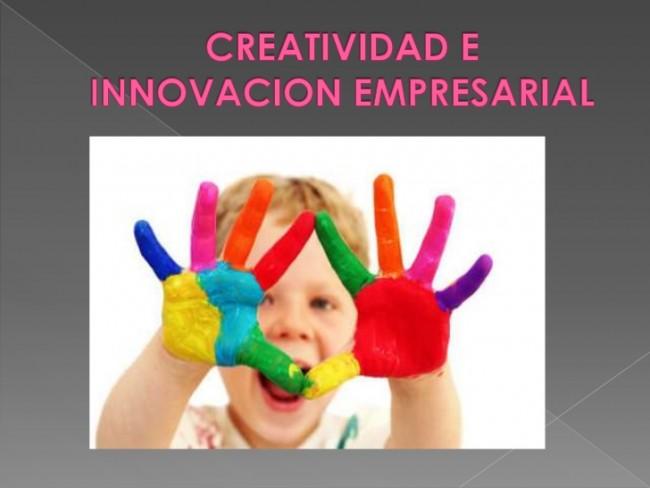 que-es-la-creatividad-e-innovacion-empresarial-1-728