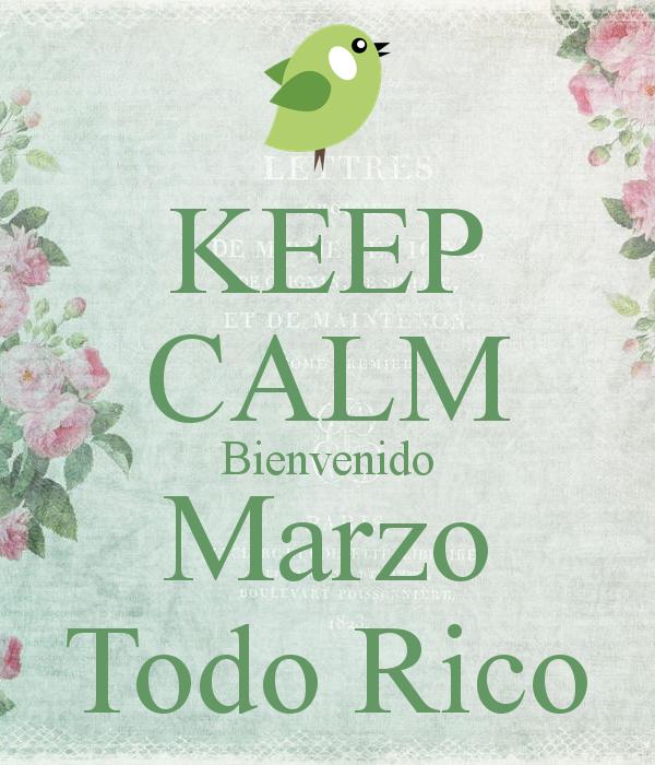 keep-calm-bienvenido-marzo-todo-rico-1