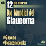 12 de marzo – Celebración del Día Mundial del Glaucoma