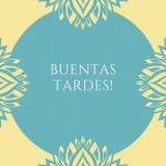 50 Imágenes y Frases Gratis de Buenas Tardes